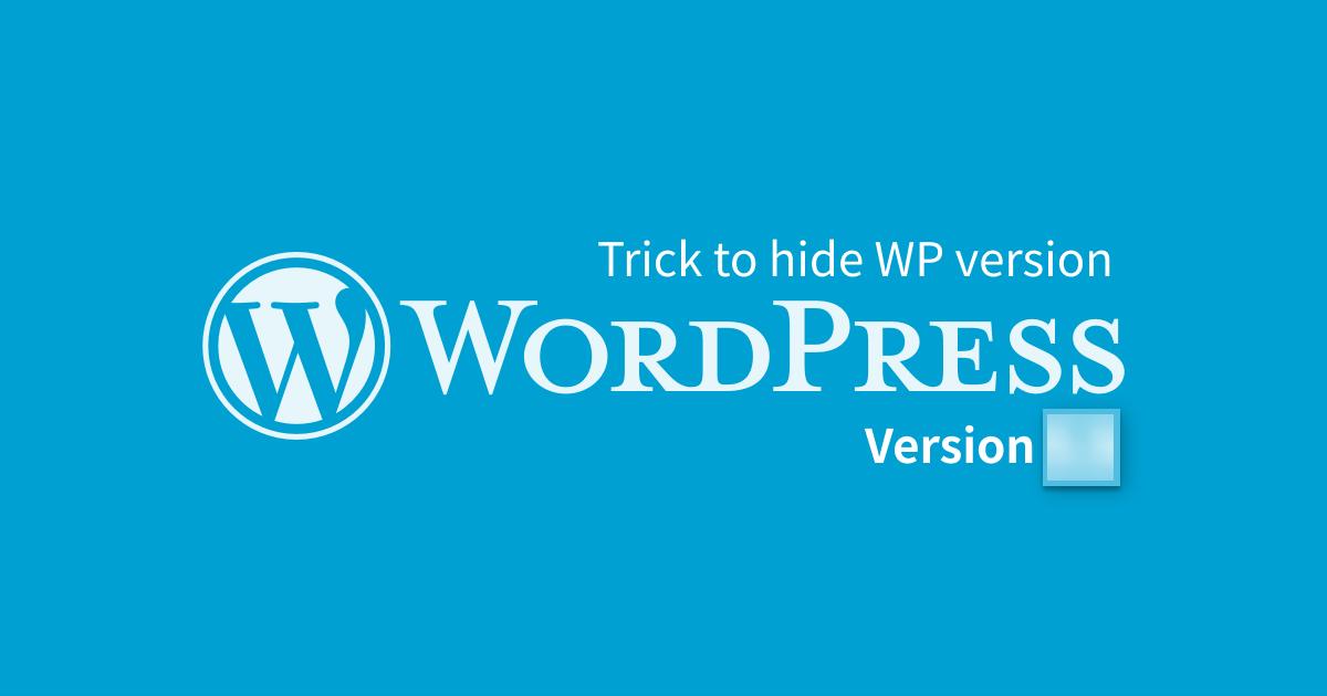 Скрыть версию WordPress или удалить версию WordPress для лучшей безопасности!